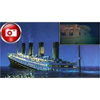 Titanic'i Hiç Böyle Görmediniz!