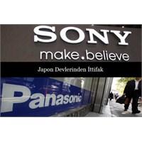 Sony Ve Panasonic Ortak Oluyor !