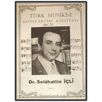 Türk Müziği Bestecisi | Selahattin İçli