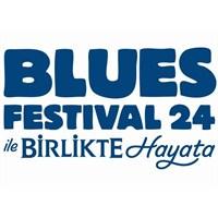 Blues Festival 24'le Birlikte Hayata