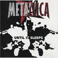 Metallica – Until İt Sleeps