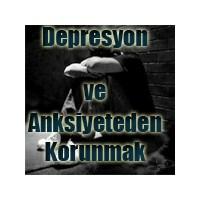 Depresyon Ve Anksiyete Bozukluklarından Korunmak