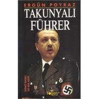 Takunyalı Führer'in Derdi Ne?