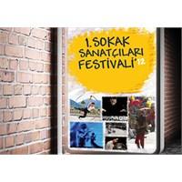 1. Sokak Sanatçıları Festivali Başlıyor