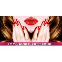 2013'ün Gözde Ruj Rengi Kırmızı!