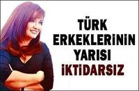 Türk Erkeklerinin Yarısı İktidarsız