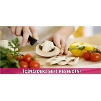 Kendi Mutfağının Şefi Olmak İsteyenlere Fırsat!