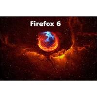 Firefox 6'yı Denediniz mi?
