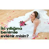 İki Yıllığına Benimle Evlenir Misin?