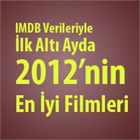 İlk Altı Ayda 2012'nin En İyi Filmleri