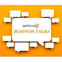 Gelecex Business Talks Etkinlikleri Başlıyor!