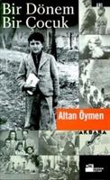 Altan Öymen'den Yakın Tarih Anıları