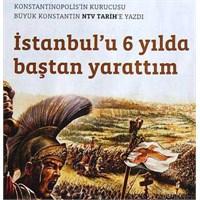 İstanbul'un Kurucusu Büyük Konstantin'in Yaşamı