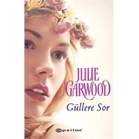 """""""Güllere Sor"""" Julie Garwood"""
