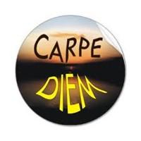 Carpe Diem ....
