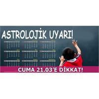 Astrolojik Uyarı!