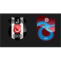 Beşiktaş – Trabzonspor ( 18/08/2013 )