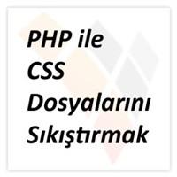 Php İle Css Dosyalarını Sıkıştırmak