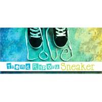 Trend Raporu : Sneaker Ayakkabı