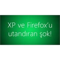 Xp Ve Firefox'u Utandıran Şok!