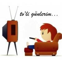 Tv'li Ve Bol Filmli Günlerim!