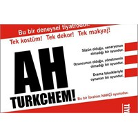 Doğaçlama Bir Oyun: Ah Turkchem!