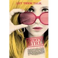 Dirty Girl : Edepsiz Değil Özgür Kız!