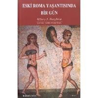 Eski Roma Yaşantısında Bir Gün...E-kitap