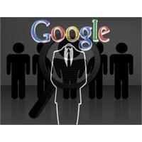 Google'ın Çökme Sebebi: Anonymous Saldırısı !