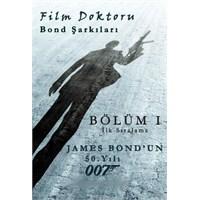 James Bond Şarkıları: Bölüm İ - İlk Sıralama