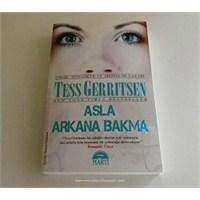 Okudum... Asla Arkana Bakma / Tess Gerritsen