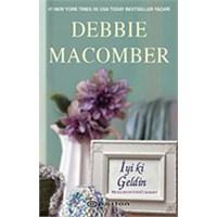 İyi Ki Geldin - Debbie Macomber