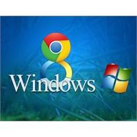 Chrome Windows 8 İçin Tarayıcı Hazırlıyor