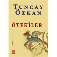 Tuncay Özkan'dan Bir İlk Roman: Ötekiler