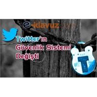 Twitter'da Güvenlik Ayarları Değişti