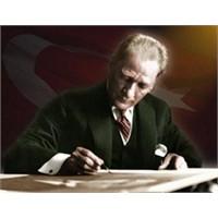 Atatürk'ün Günümüze Işık Tutan Sözleri