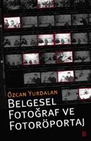 Belgesel Fotoğraf Ve Fotoröportaj Özcan Yurdalan