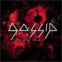 "[Yeni Şarkı] Gossip ""Perfect World"""