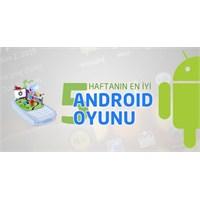 Bu Haftanın En İyi Android Oyunları