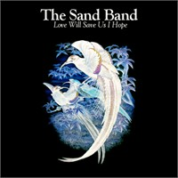 "Albüm: The Sand Band ""Love Will Save Us I Hope"""