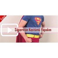 Superman Kostümü Yapalım