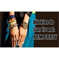 Bileklerde Yeni Trend: Arm Party