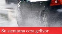 Su Sıçratan Sürücülere Ceza