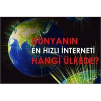 En Hızlı İnternet Hangi Ülkede?