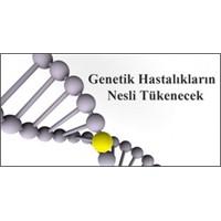 Genetik Hastalıkların Nesli Tükenecek..