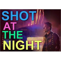 "Yeni Video: The Killers ""Shot At The Night"""