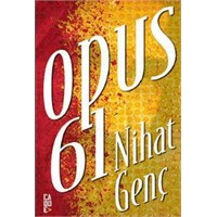 Nihat Genç - Opus 61 Kitabı Yorumu