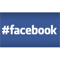 Facebook Hashtagleri Devreye Sokuyor