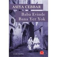 Asiya Cebbar : Baba Evinde Bana Yer Yok