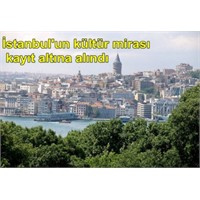 İstanbul'un Kültür Mirası Kayıt Altına Alındı